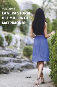 Cover La vera storia del mio finto matrimonio