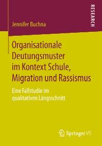 Cover Organisationale Deutungsmuster im Kontext Schule, Migration und Rassismus