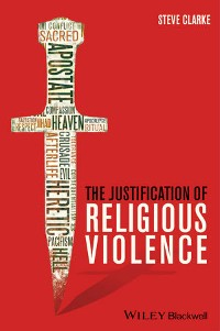 Cover The Justification of Religious Violence