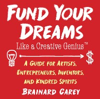 Cover Fund Your Dreams Like a Creative Genius