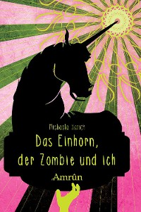 Cover Der Zombie, das Einhorn und ich
