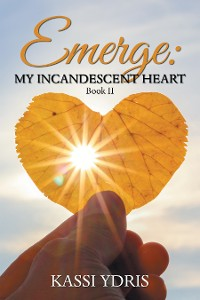 Cover Emerge: My Incandescent Heart
