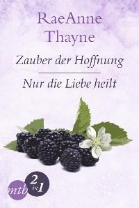 Cover Hope's Crossing: Zauber der Hoffnung / Nur die Liebe heilt (Band 1&2)