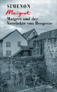 Cover Maigret und der Verrückte von Bergerac