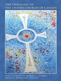 Cover The Theology of the United Church of Canada