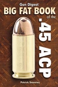 Cover Gun Digest Big Fat Book of the .45 ACP
