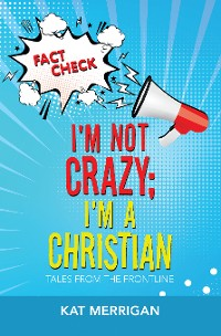 Cover I'm Not Crazy; I'm a Christian