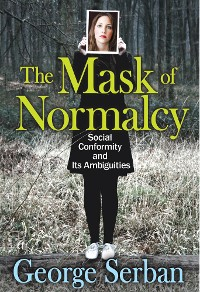Cover The Mask of Normalcy