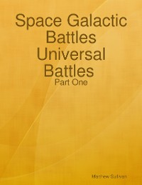 Cover Space Galactic Battles Universal Battles Part One