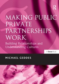Cover Making Public Private Partnerships Work