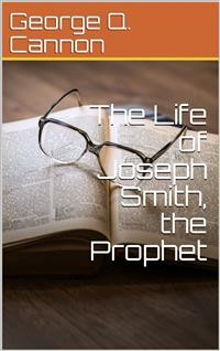 Cover The Life of Joseph Smith the Prophet