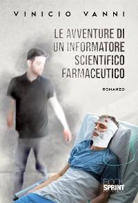 Cover Le avventure di un informatore scientifico farmaceutico