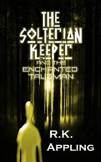 Cover The Solterian Keeper and the Enchanted Talisman