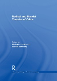 Cover Radical and Marxist Theories of Crime