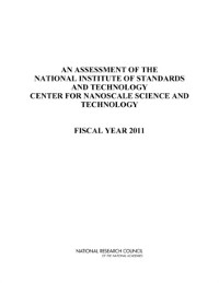 Cover Assessment of the National Institute of Standards and Technology Center for Nanoscale Science and Technology