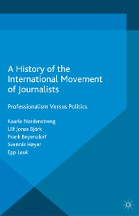 Cover A History of the International Movement of Journalists