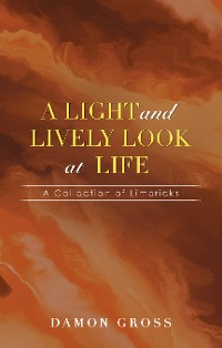 Cover A Light and Lively Look at Life