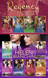 Cover Helen Bianchin And The Regency Scoundrels And Scandals Collections (Mills & Boon e-Book Collections)