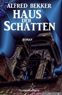 Cover Alfred Bekker Roman - Haus der Schatten