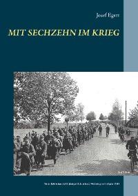 Cover Mit sechzehn im Krieg