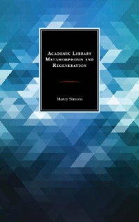 Cover Academic Library Metamorphosis and Regeneration