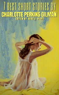 Cover 7 best short stories by Charlotte Perkins Gilman