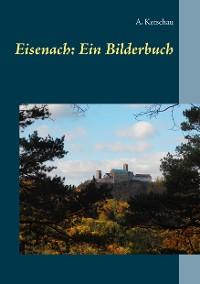 Cover Eisenach: Ein Bilderbuch