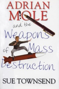 Cover Adrian Mole and the Weapons of Mass Destruction
