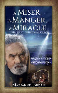Cover A Miser. A Manger. A Miracle