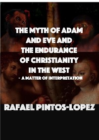 Cover The Myth of Adam & Eve and the endurance of Christianity in the West