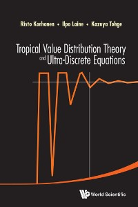 Cover Tropical Value Distribution Theory And Ultra-discrete Equations