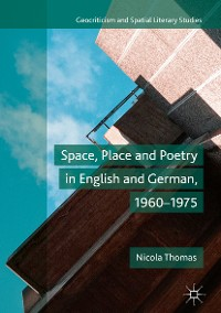Cover Space, Place and Poetry in English and German, 1960–1975