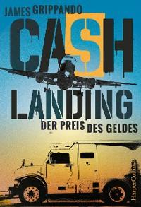Cover Cash Landing - Der Preis des Geldes