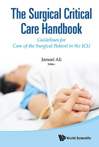 Cover Surgical Critical Care Handbook, The: Guidelines For Care Of The Surgical Patient In The Icu