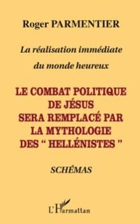 Cover Le combat politique de jesus sera remplace par la mythologie