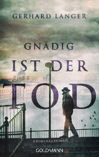 Cover Gnädig ist der Tod