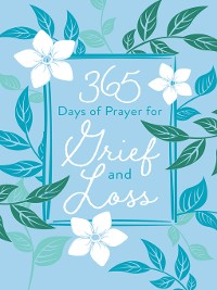 Cover 365 Days of Prayer for Grief and Loss