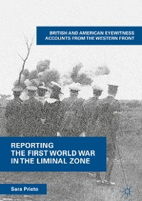 Cover Reporting the First World War in the Liminal Zone