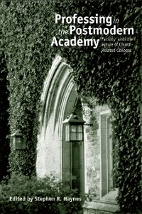 Cover Professing in the Postmodern Academy