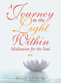 Cover A Journey to the Light Within