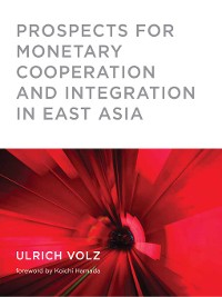 Cover Prospects for Monetary Cooperation and Integration in East Asia