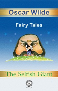 Cover The Selfish Giant. Fairy Tales