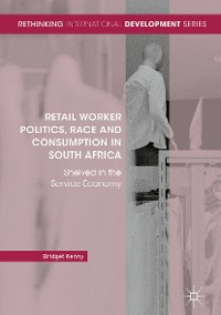 Cover Retail Worker Politics, Race and Consumption in South Africa