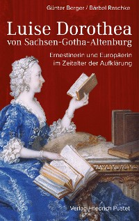 Cover Luise Dorothea von Sachsen-Gotha-Altenburg