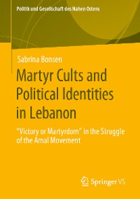 Cover Martyr Cults and Political Identities in Lebanon