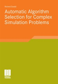 Cover Automatic Algorithm Selection for Complex Simulation Problems