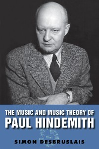 Cover The Music and Music Theory of Paul Hindemith