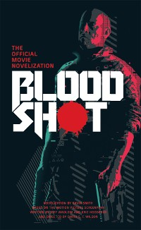 Cover Bloodshot - The Official Movie Novelization