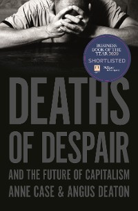 Cover Deaths of Despair and the Future of Capitalism