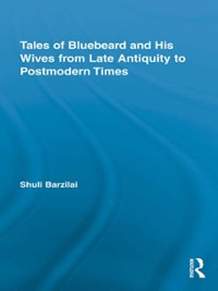 Cover Tales of Bluebeard and His Wives from Late Antiquity to Postmodern Times